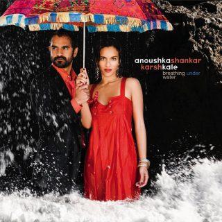 Anoushka Shankar / Breathing Under Water