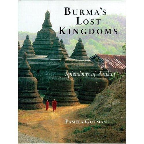 Burma's Lost Kingdoms
